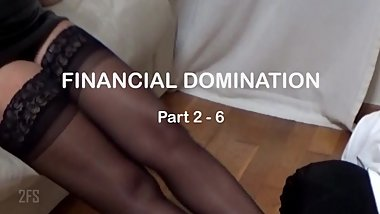 Part 2-6 FINANCIAL DOMINATION - Mistress and financial slave and submissive
